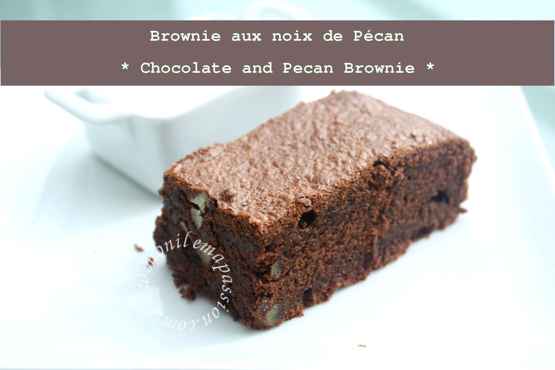 Brownie aux noix de Pécan – Chocolate & Pecan Brownie